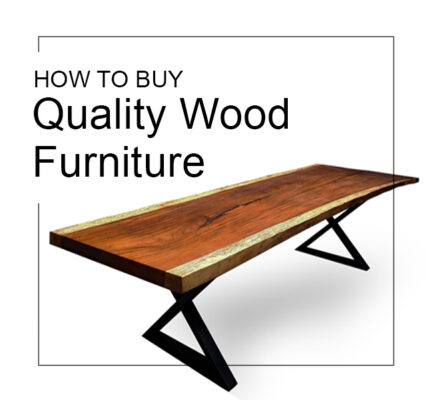 how to buy quality wood furniture
