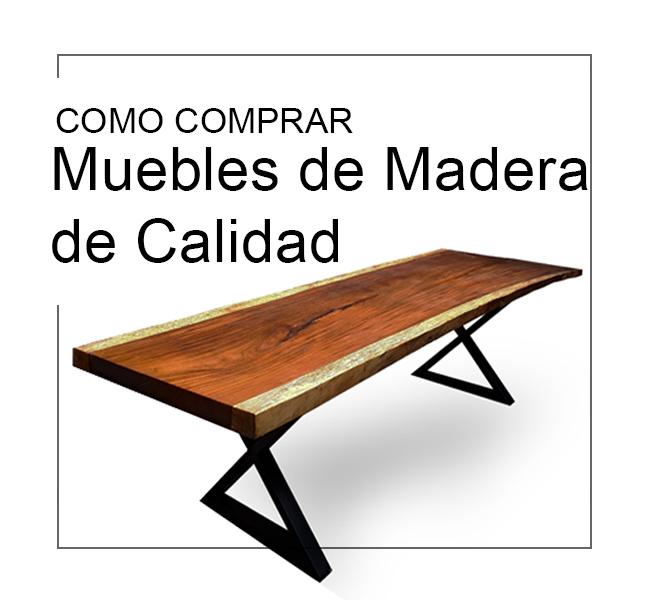 como comprar muebles madera alta calidad